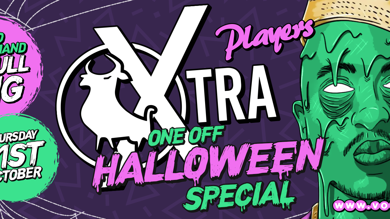 Vodbull XTRA Halloween Special @ PLAYERS!! ONE OFF PARTY!!