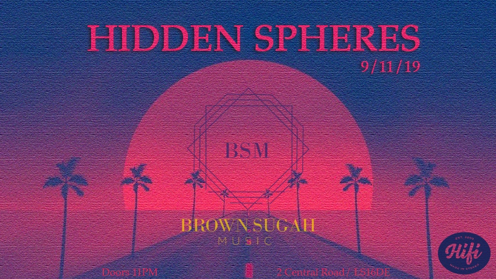 Hidden Spheres x Brown Sugah Music