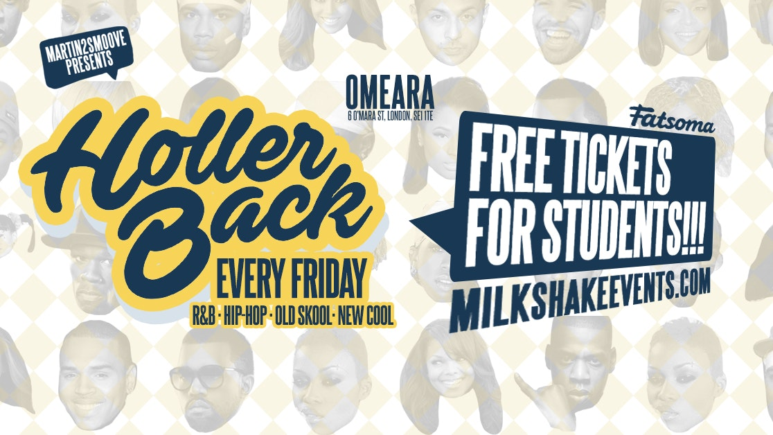 Holler Back – HipHop n R&B at Omeara TONIGHT | FREE STUDENT TICKETS!