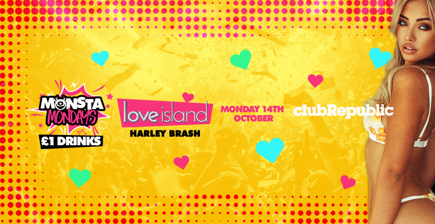 LOVE ISLAND's Harley Brash at Monsta Mondays – £1 J BOMBS – Club Republic