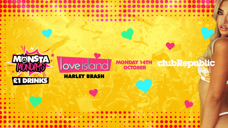 LOVE ISLAND's Harley Brash at Monsta Mondays – £1 J BOMBS – Club Republic
