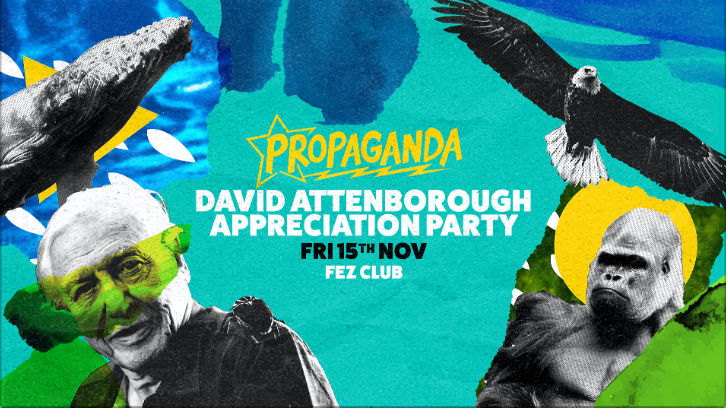 Propaganda Cambridge – David Attenborough Appreciation Party!