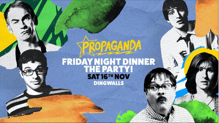 Propaganda London – Friday Night Dinner: The Party