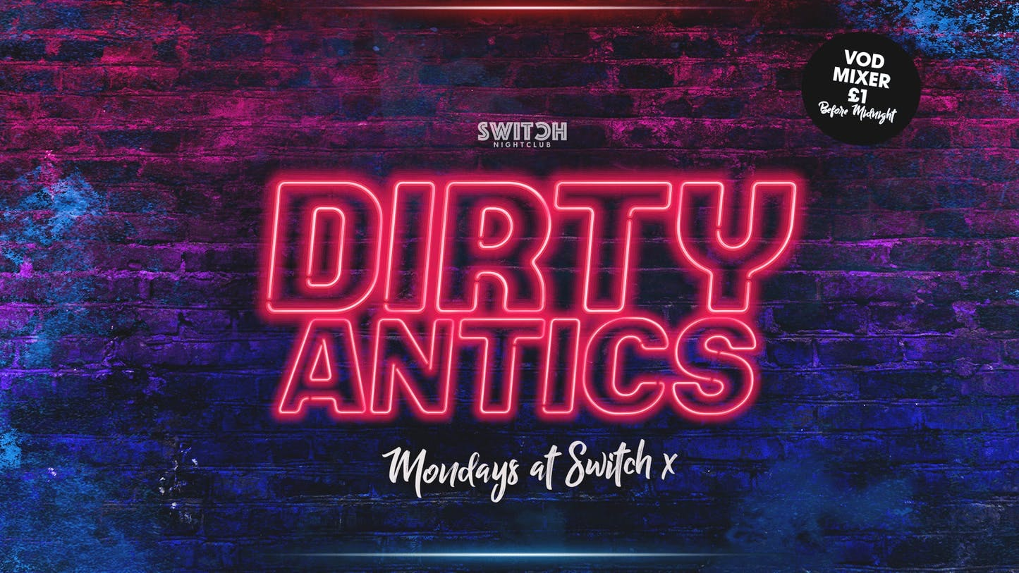 Dirty Antics – 11th Nov