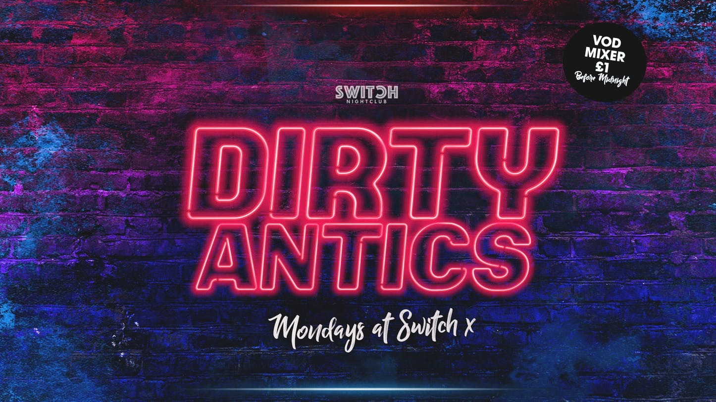 Dirty Antics – 18th Nov