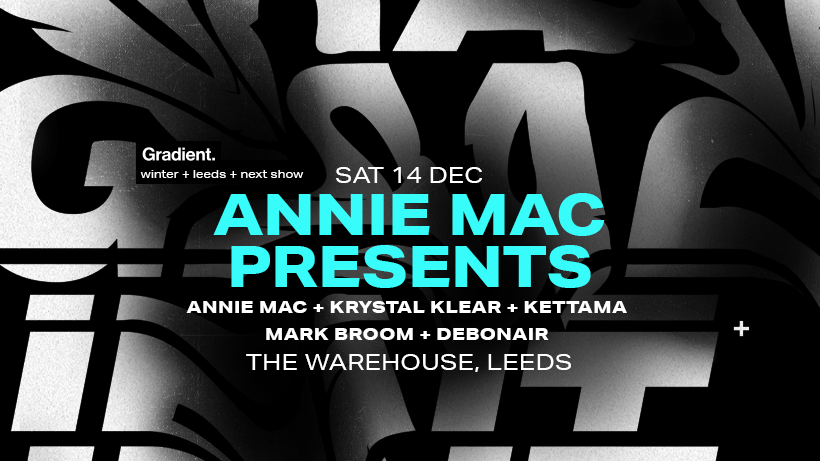 Annie Mac Presents: Leeds