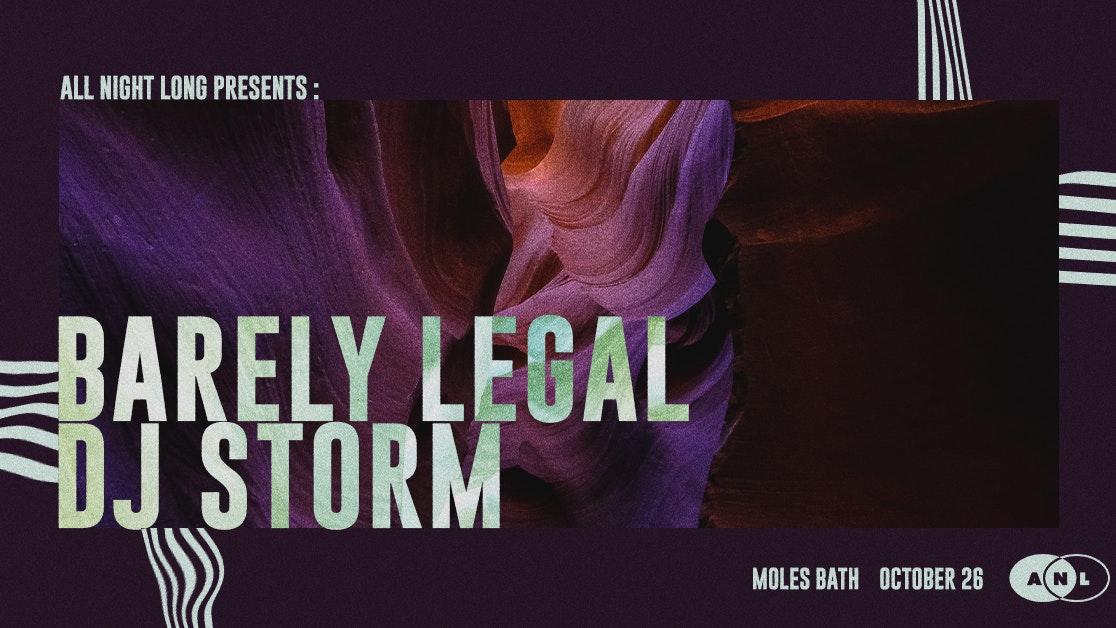 All Night Long: Barely Legal & DJ Storm