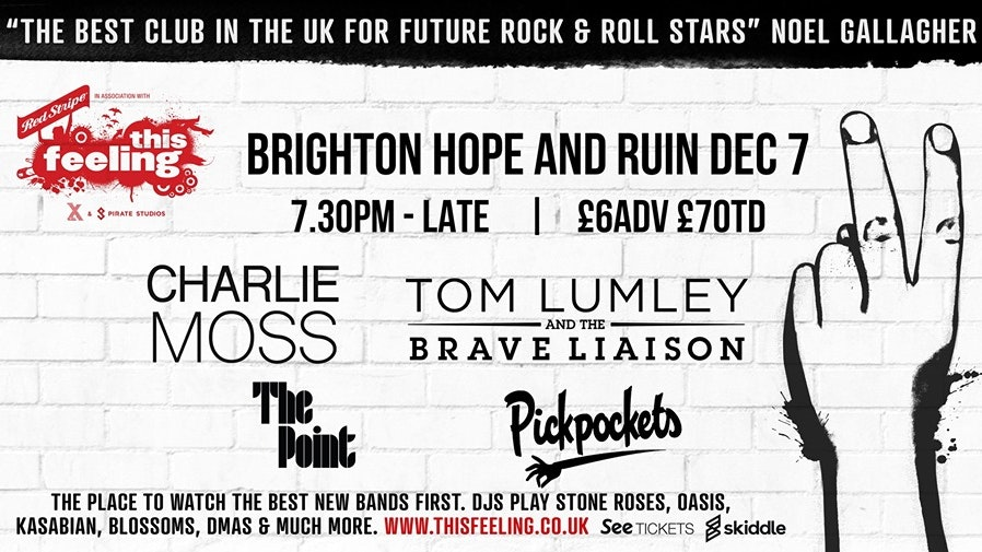 This Feeling: Charlie Moss + Tom Lumley & The Brave Liaison + The Point + Pickpockets more