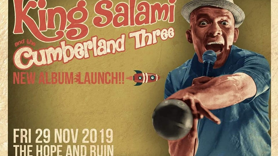 *CANCELLED* King Salami & the Cumberland 3