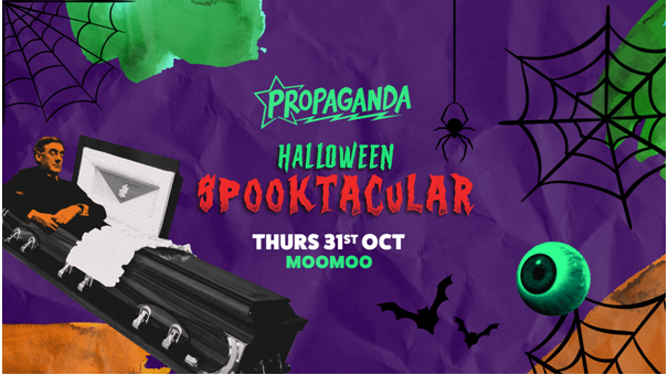 Propaganda Cheltenham – Halloween Spooktacular! *SOLD OUT* – Tickets available on the door.