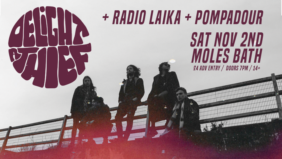 DELIGHT A THIEF + Radio Laika & Pompadour
