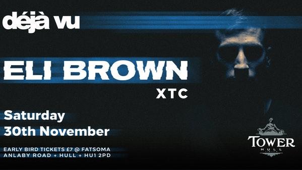 Deja vu presents Eli Brown – Early Bird tickets £7