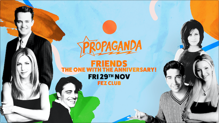 Propaganda Cambridge – Friends: The One With The Anniversary