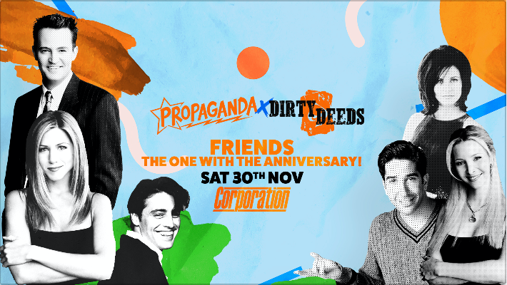 Propaganda Sheffield & Dirty Deeds – Friends: The One With The Anniversary