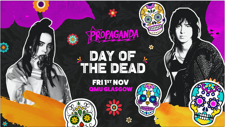Propaganda Glasgow – Day of the Dead