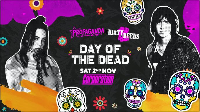 Propaganda Sheffield – Day of the Dead