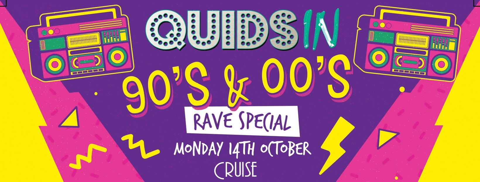 Quids In Chester – 90's & 00's Rave