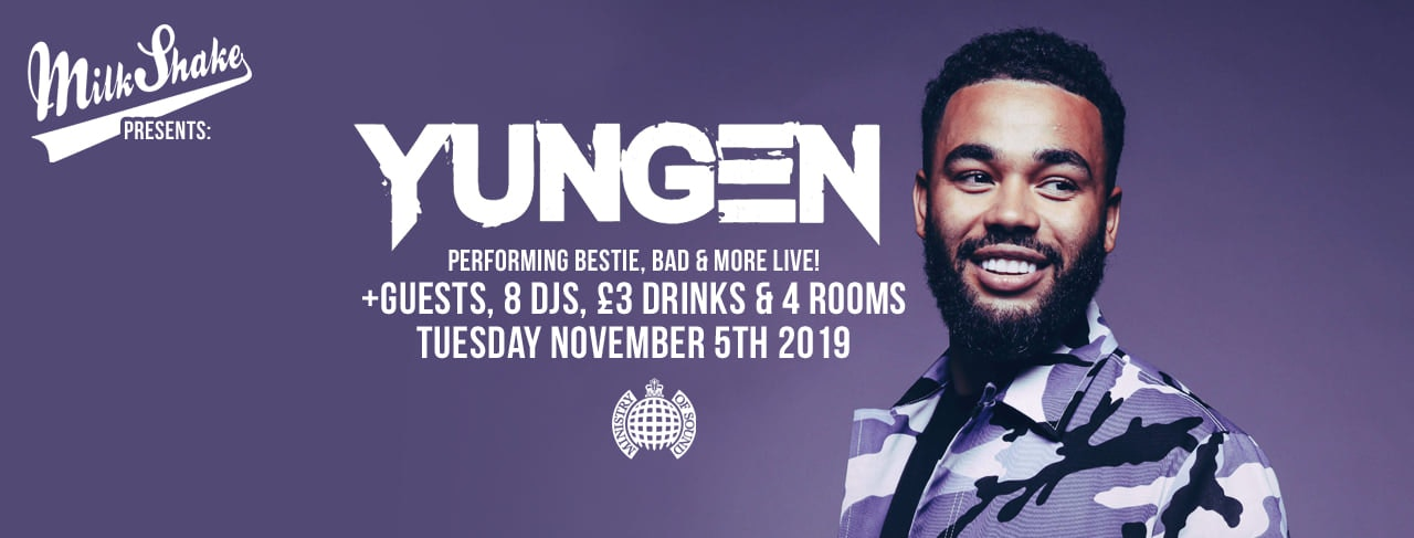 Milkshake, Ministry of Sound   Feat: YUNGEN (live) + More