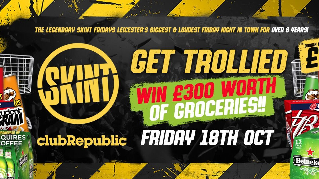 ★ SKINT FRIDAYS ★ GET TROLLIED! Win £300 Worth of Groceries  ★ £1 Drinks All Night!★