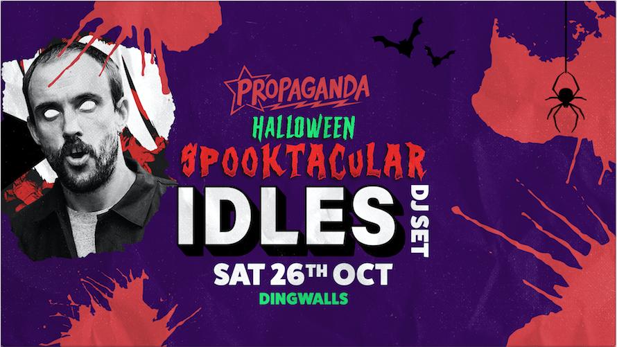 Propaganda London – Idles DJ Set & Halloween Spooktacular!