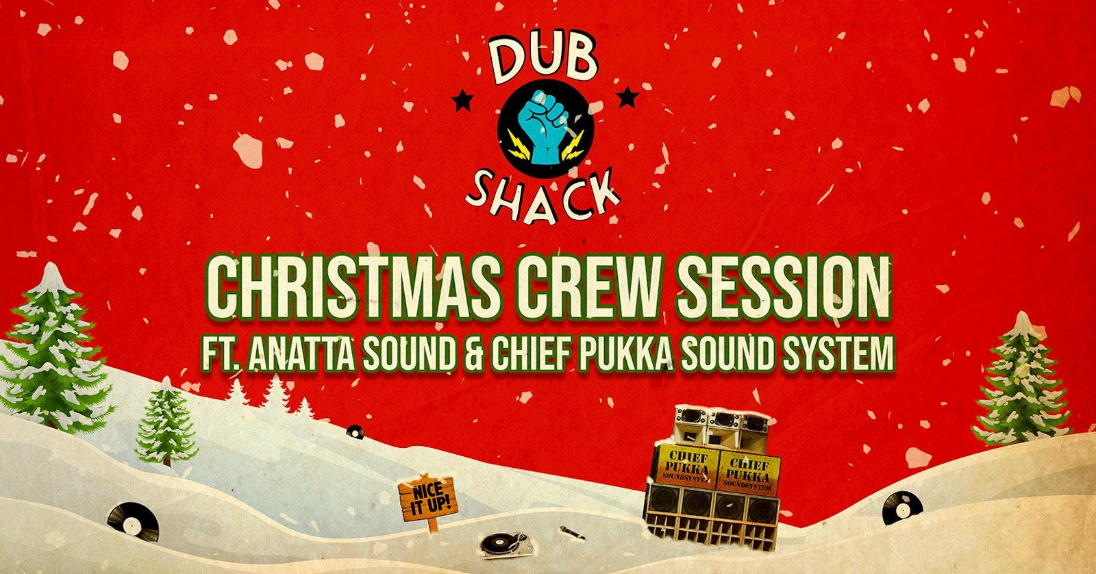 Dub Shack // Christmas Crew Session