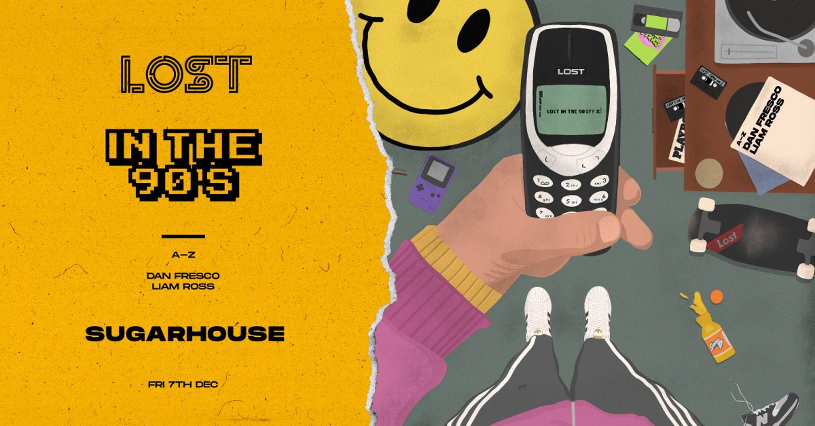 LOST In The 90's : Sugarhouse Lancaster : Sat 7th Dec