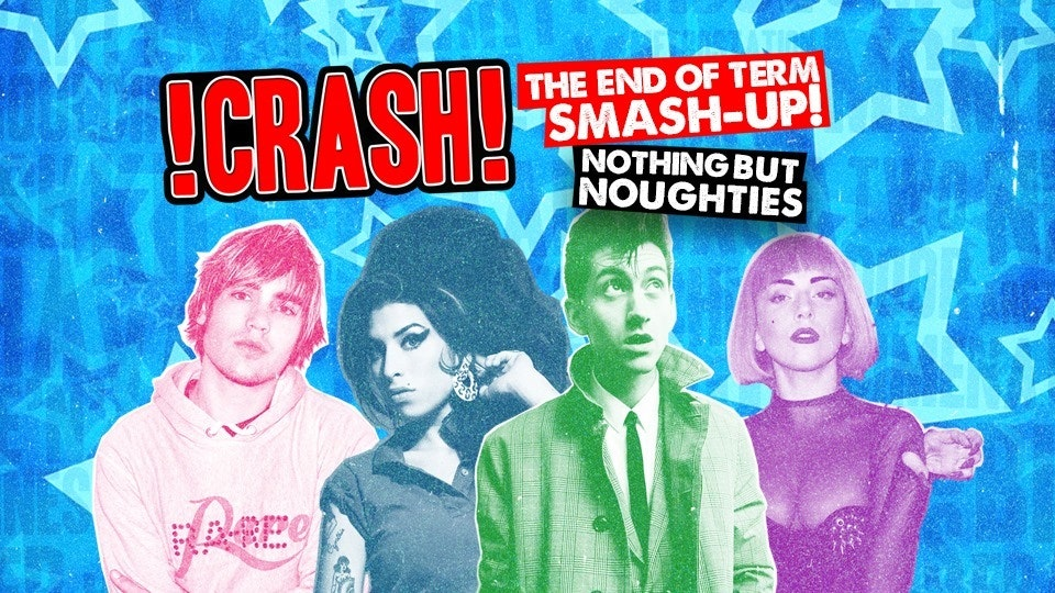 CRASH – The End Of Term Smash-Up! 2~4~1 Drinks all night!