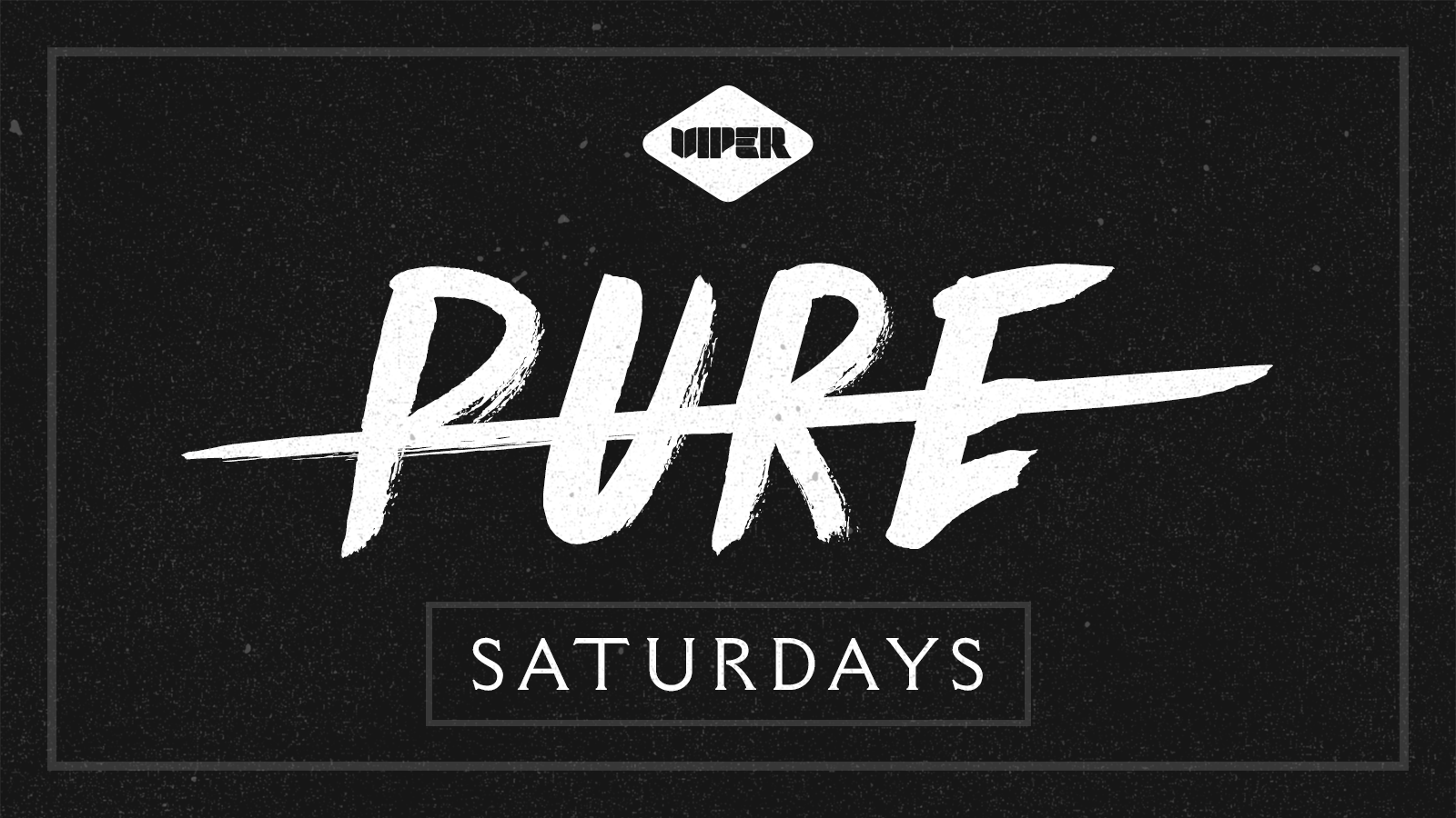 PURE – SATURDAYS 23RD NOV