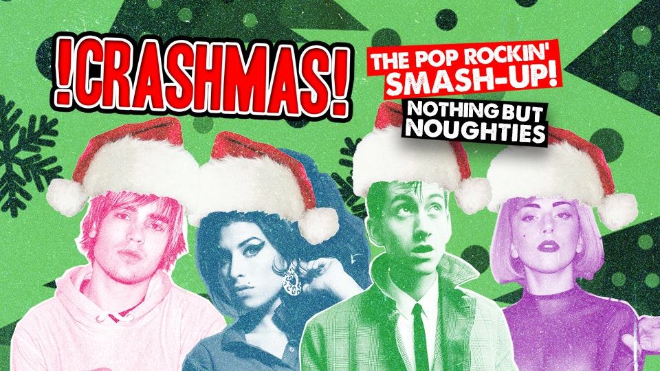 CRASHmas – Nothing But Noughties! 2~4~1 Drinks all night!