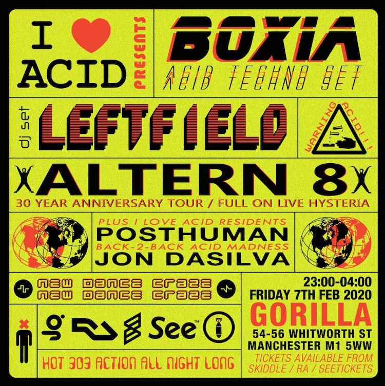 I Love Acid with Leftfield DJ, Altern 8 Live, Boxia Acid Set