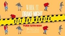 [LAST TICKETS!!] Work It. x Drake Night – PRYZM