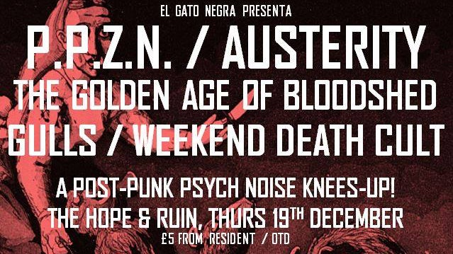 PPZN + Austerity + The Golden Age Of Bloodshed + Gulls + Weekend Death Cult
