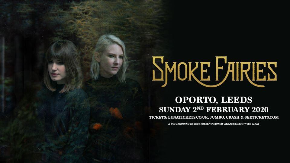 Smoke Fairies / Oporto, Leeds / 2nd February