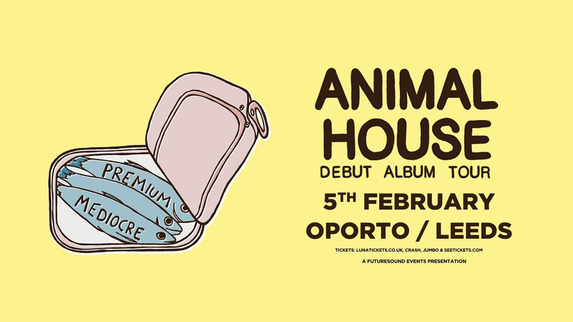 Animal House // Leeds