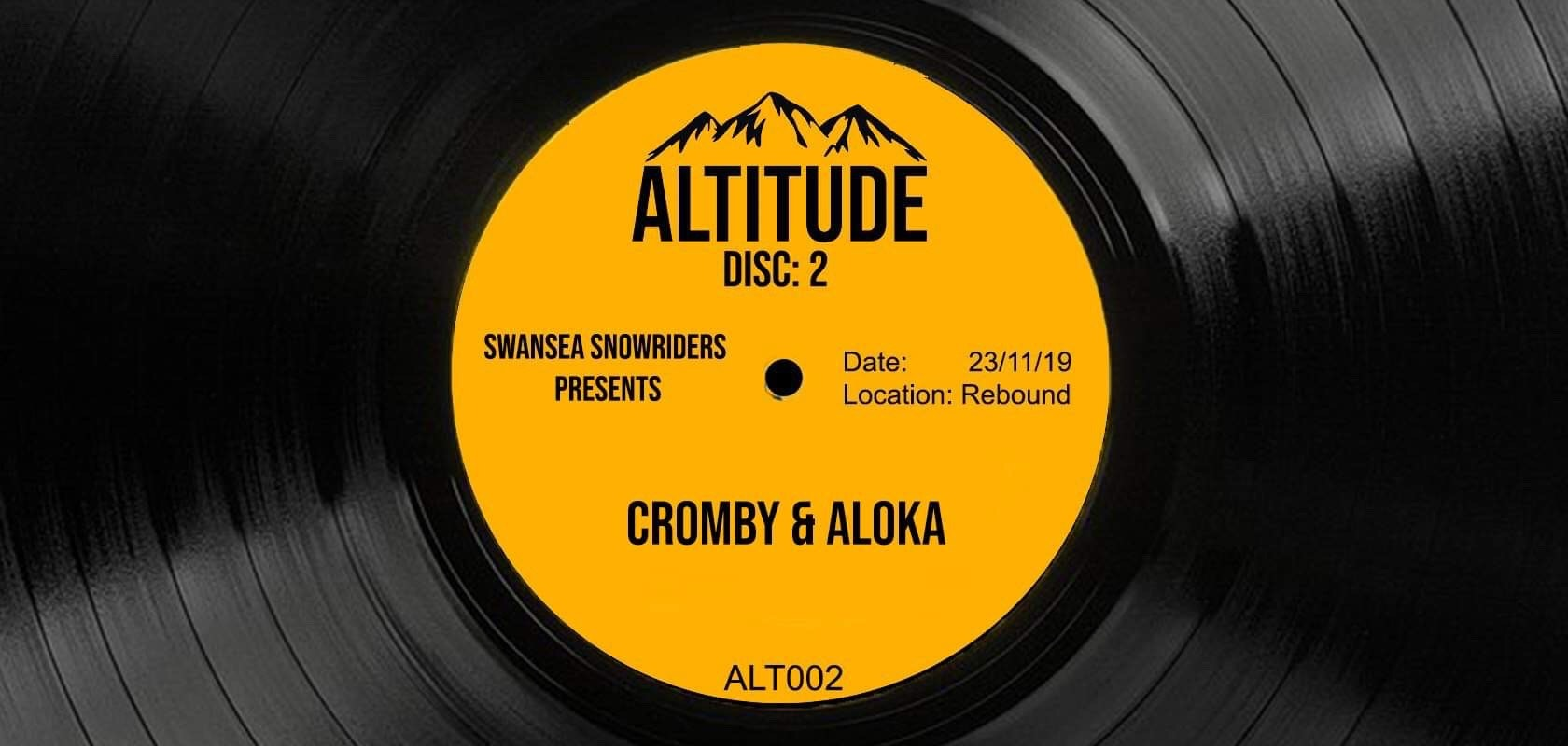Altitude DISC: 2 w/ Cromby & Aloka