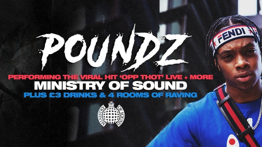 Tonight – Milkshake, Ministry of Sound | Ft. POUNDZ Performing Opp Thot LIVE – Tickets Out Now!