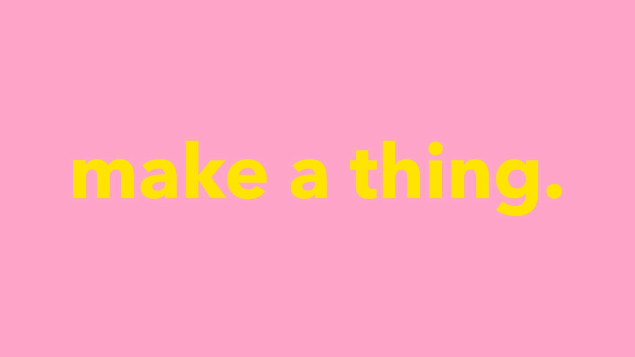 Make A Thing