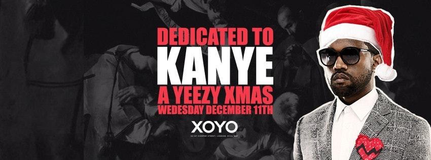 Dedicated to Kanye – #YeezyAllNight Christmas Party | XOYO