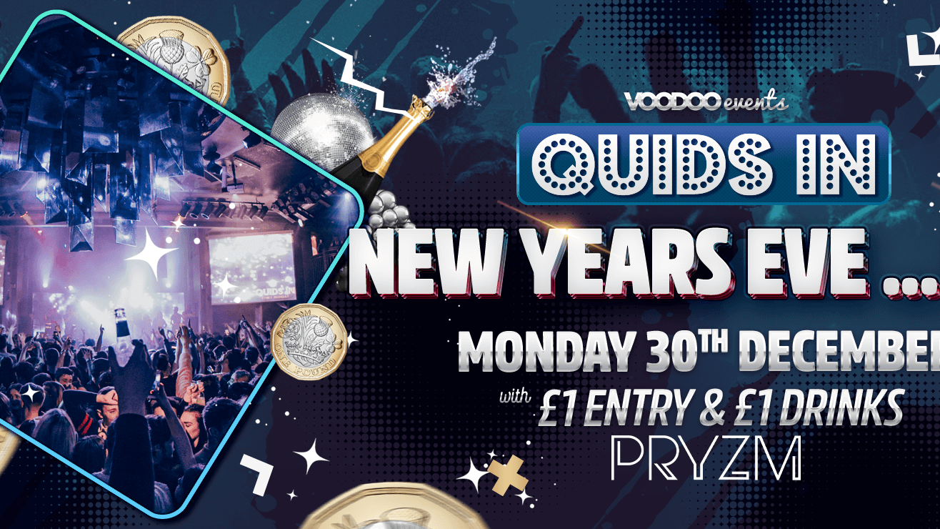 Quids In New Years Eve… Eve