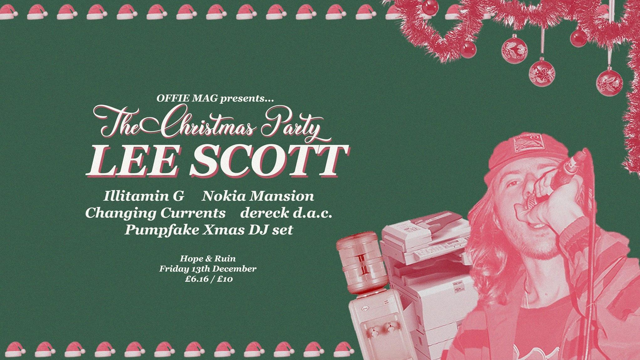 OFFIE MAG Xmas Party: Lee Scott + Nokia Mansion + Changing Currents + Illitamin G + dereck d.a.c.