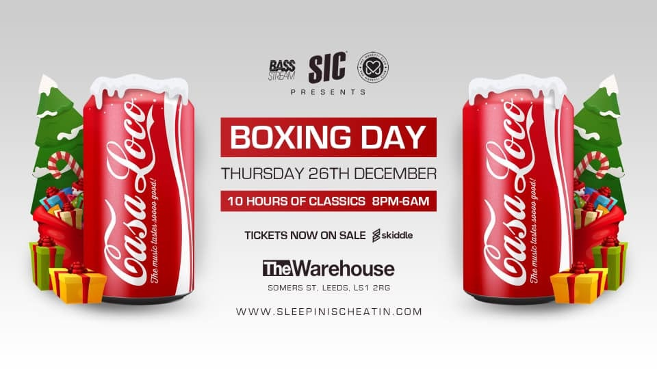 Casa Loco // Boxing Day @ The Warehouse Leeds