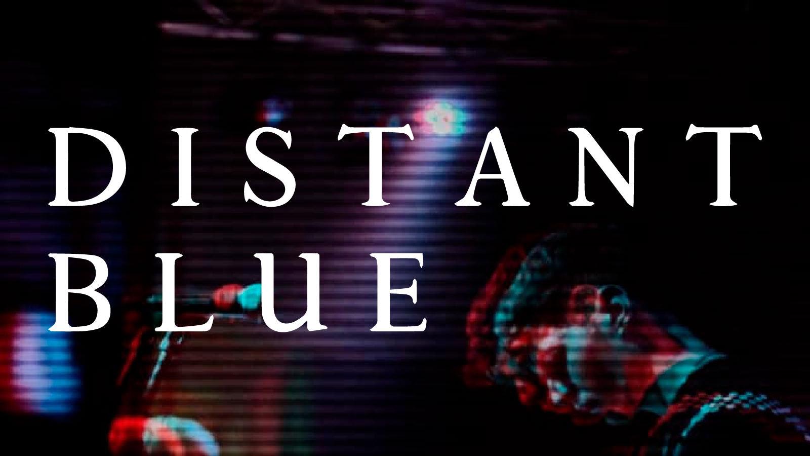 Distant Blue | Nottingham, Chameleon Arts Cafe