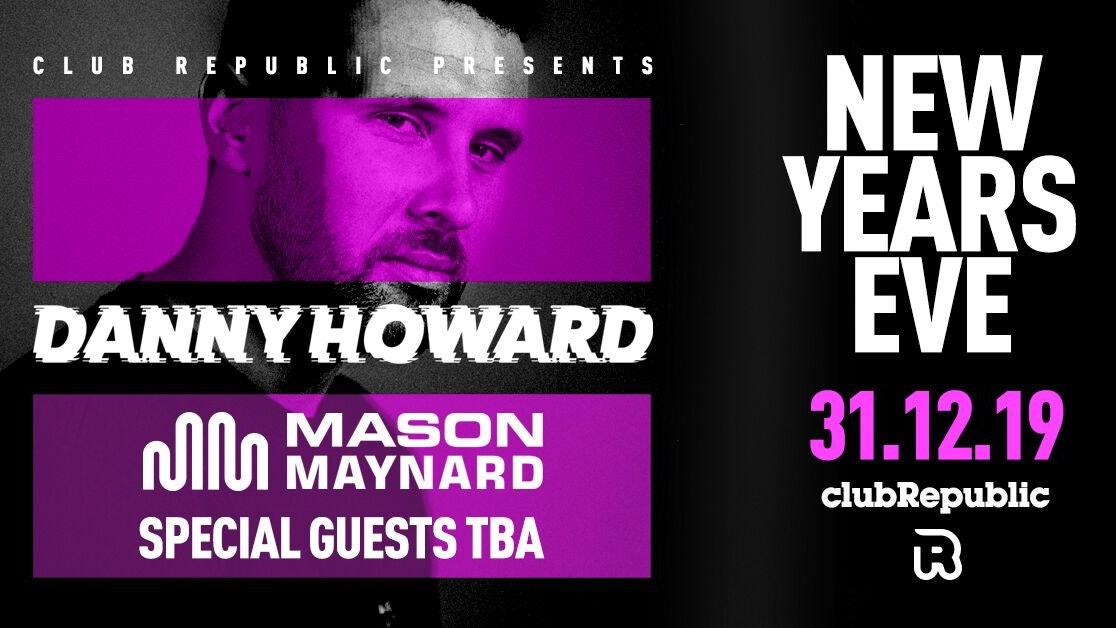 NEW YEARS EVE: Danny Howard, Mason Maynard & More!