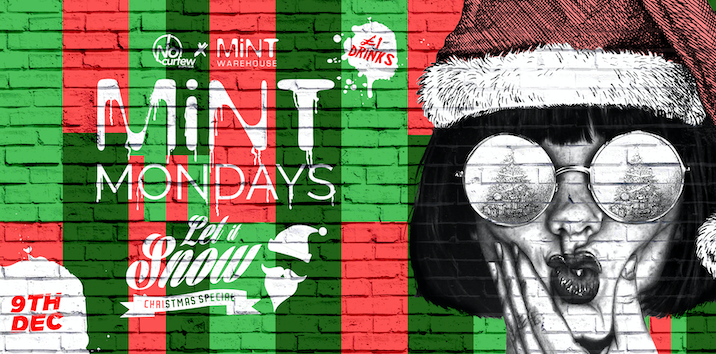 MiNT Mondays @ MiNT Warehouse :: Let it Snow Christmas Special :: Mon 9th December