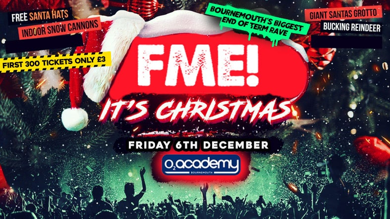 FME It's Christmas at O2 Academy // Bournemouth