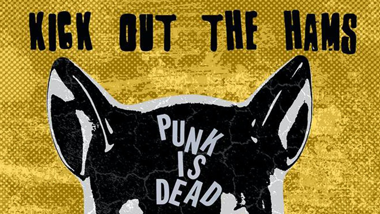 Kick Out The Hams – Punk Night