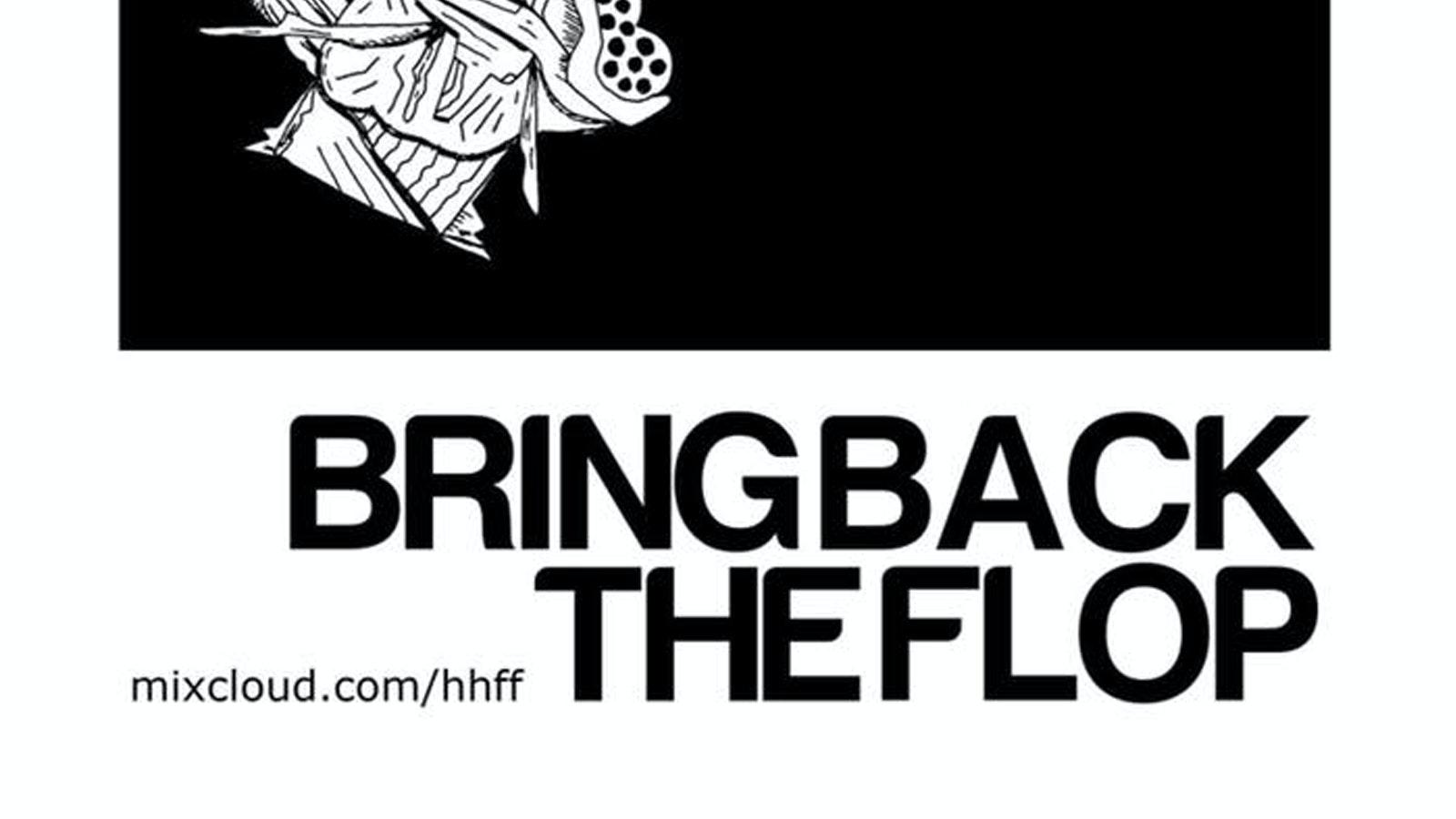 Bring Back The Flop