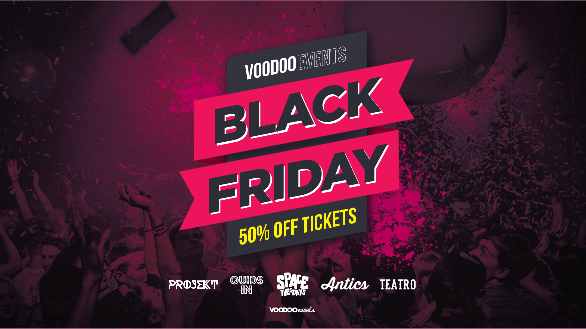 Voodoo Events – Black Friday 50% off all tickets in 2019