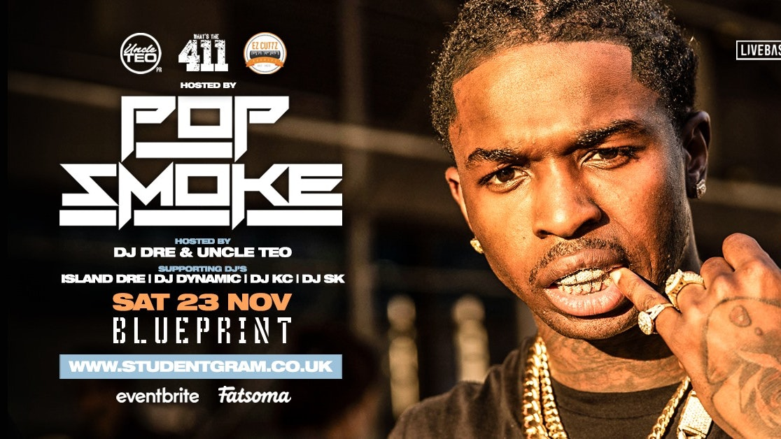 [FINAL TICKETS!] What's The 411 Hosted By ★ Pop Smoke! ★ Blueprint, Leicester