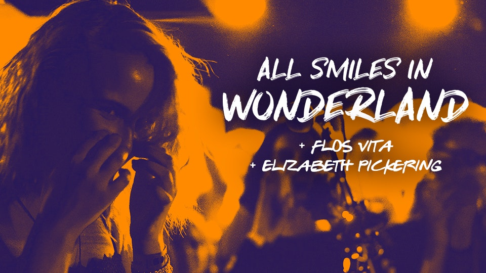 All Smiles In Wonderland + Flos Vita & Elizabeth Pickering